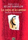 Le corps et la caresse, de Raoul et Ulla Bécart-Bandelow